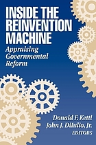 Inside the reinvention machine : appraising governmental reform