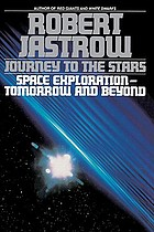 Journey to the stars : space exploration, tomorrow and beyond