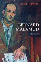 Bernard Malamud : a writer's life The human sentence : the life and work of Bernard Malamud, 1914-1986