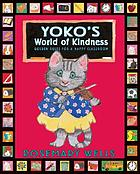 Yoko's world of kindness : golden rules for a happy classroom