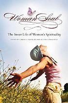 WomanSoul : the inner life of women's spirituality