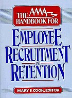 The AMA handbook for employee recruitment and retention