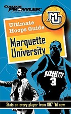 Ultimate hoops guide : Marquette University