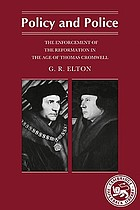 Policy and police; the enforcement of the Reformation in the age of Thomas Cromwell