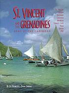 St. Vincent and the Grenadines : Bequia, Mustique, Canouan, Mayreau, Tobago Cays, Palm, Union, PSV : a plural country