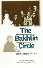 The Bakhtin circle : in the master's absence