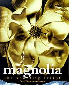 Magnolia : the shooting script