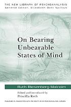 On bearing unbearable states of mind