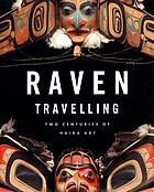 Raven travelling : two centuries of Haida art
