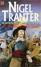 Montrose - the Captain-General: a novel