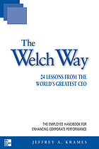 The Welch way 24 lessons from the world's greatest CEO