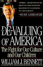 The de-valuing of America : the fight for our culture and our children
