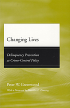 Changing lives : delinquency prevention as crime-control policy