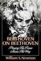 Beethoven on Beethoven : playing his piano music his way