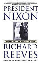 President Nixon : alone in the White House