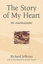The story of my heart : my autobiography