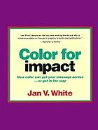 Color for impact : how color can get your message across, or get in the way
