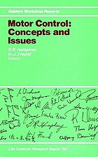 Motor control : concepts and issues : report of the Dahlem Workshop on Motor Control: Concepts and Issues, Berlin, 1989, December 3-8