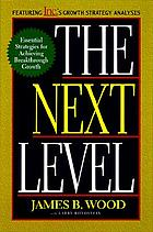 The next level : essential strategies for achieving breakthrough growth