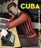 Cuba : art and history, from 1868 to today
