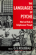 The languages of psyche mind and body in Enlightenment thought : Clark Library lectures, 1985-1986