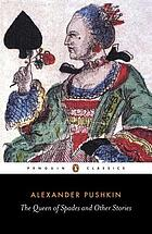 The queen of spades : The negro of Peter the Great, Dubrovsky, The captain's daughter