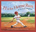H is for home run : a baseball alphabet
