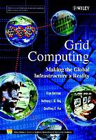 Grid computing making the global infrastructure a realityGrid computing : Making the global infrastructure a reality
