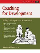 Coaching for development : skills for managers and team leaders