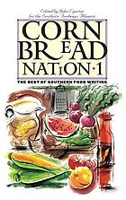 Cornbread nation 1 : the best of Southern food writing