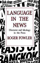 Language in the news : discourse and ideology in the press