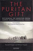 The Puritan gift triumph, collapse and revival of an American dream