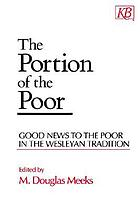 The portion of the poor : good news to the poor in the Wesleyan tradition
