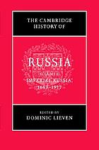 The Cambridge history of Russia / 2 Imperial Russia : 1689-1917