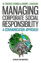 Managing corporate social responsibility : a communication approach