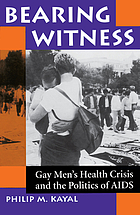 Bearing witness : Gay Men's Health Crisis and the politics of AIDS