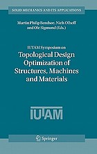 IUTAM Symposium on Topological Design Optimization of Structures, Machines and Materials : status and perspectives