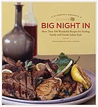Big night in : more than 100 wonderful recipes for feeding family and friends Italian-style