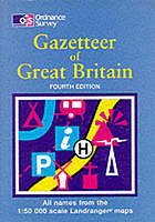 The Ordnance Survey gazetteer of Great Britain : all names from the 1:50, 000 landranger map series