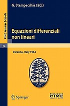 Equazioni differenziali non lineari lectures given at a summer school of the Centro Internazionale Matematico Estivo (C.I.M.E) held in Varenna (Como), Italy, August 31 - September 8, 1964