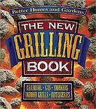 The new grilling book : charcoal, gas, smokers, indoor grills, rotisseries