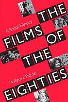 The Films of the Eighties : a Social History