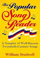 The popular song reader : a sampler of well-known twentieth century-songs