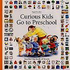 Curious kids go to preschool : another big book of words