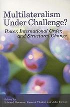 Multilateralism under challenge? : power, international order, and structural change