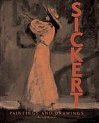 Sickert : paintings and drawings