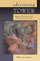 Advertising tower : Japanese modernism and modernity in the 1920s