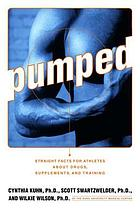 Pumped : straight facts for athletes about drugs, supplements, and training