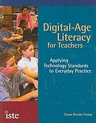 Digital-age literacy for teachers : applying technology standards to everyday practice