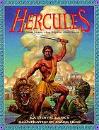 Hercules : the man, the myth, the hero